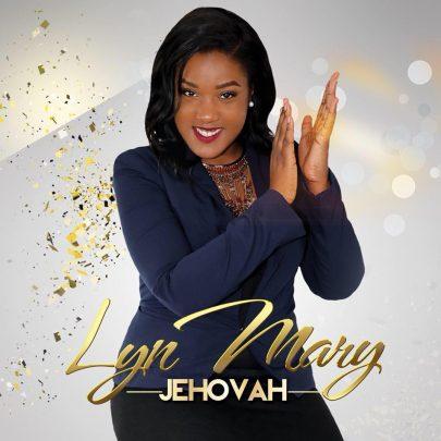 BRAND NEW! Lyn Mary – Jeovah (Single)