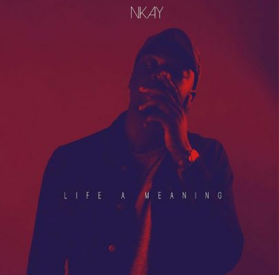 BRAND NEW! Nkay |  LIFE A MEANING [EP]