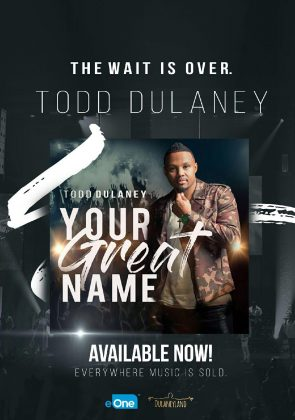 BRAND NEW! Todd Dulaney  | Your Great Name [Album + Clip]