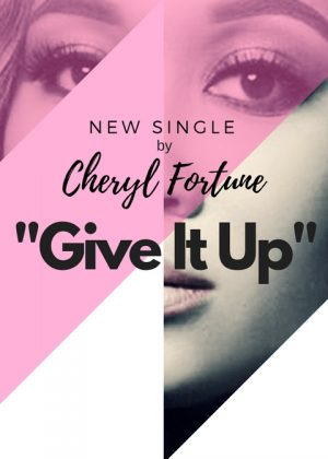 BRAND NEW! Cheryl Fortune | Give it up  [New Single]