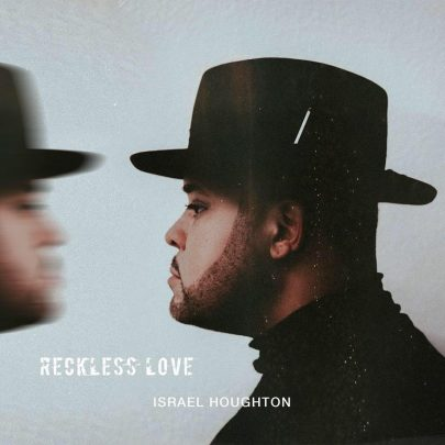 BRAND NEW! Israel Houghton | Reckless Love [Audio]