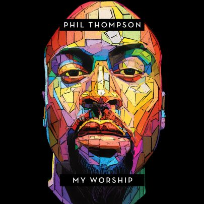Phil Thompson | My worship [New album]