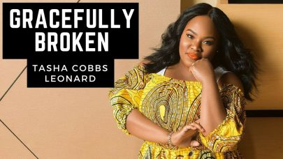 Tasha Cobbs | Gracefully Broken [Live]