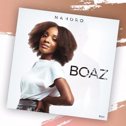 BRAND NEW I SINGLE Nahoro – Boaz