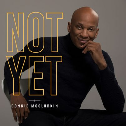 BRAND NEW! Donne McClurkin – Not Yet [Single]