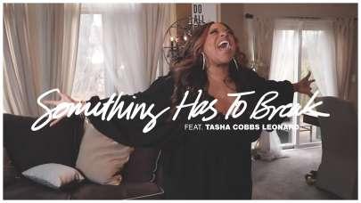 Kierra Sheard – Somethings has to break feat Tasha Cobbs
